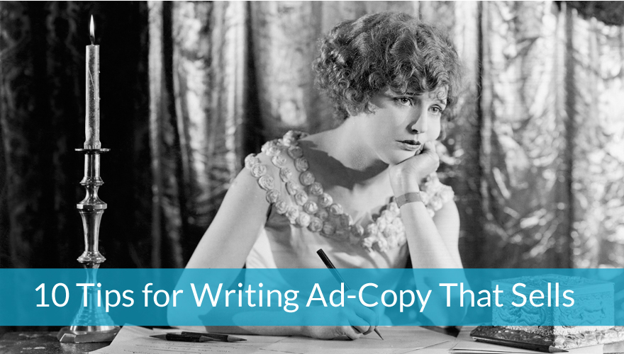 10 tips for writing ad copy that sells